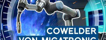 CoWelder von Migatronic: Schweißroboter für Kleinserien