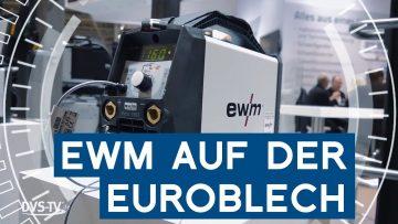 EWM auf der Euroblech 2018: Welding 4.0 in der Praxis | Unsere Woche | METAL WORKS-TV