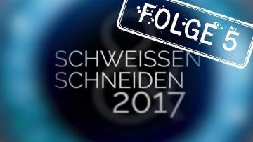 Messe aktuell zur SCHWEISSEN & SCHNEIDEN 2017 FOLGE 5
