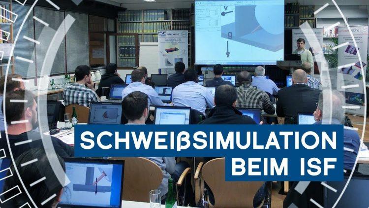 Praxistipp 11: Schweißsimulation beim ISF der RWTH Aachen