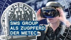 SMS group: Vorschau auf die METEC 2019 | METAL WORKS-TV
