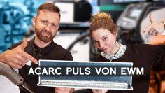 EWM: acArc puls mit der Titan XQ 400 AC puls schweißen